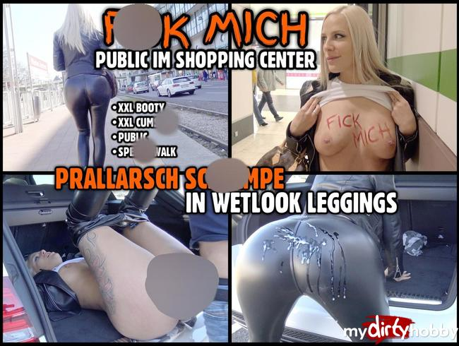 FICK MICH public im Shopping Center | Prallarsch Schlampe in Wetlook Leggings