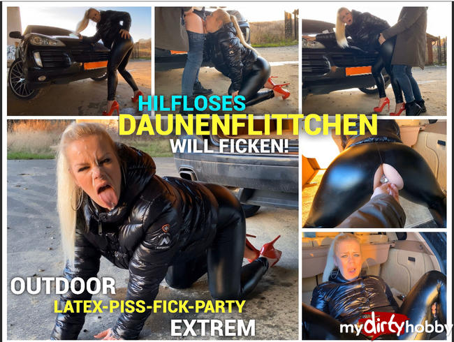 Hilfloses Daunenflittchen will ficken! Outdoor Latex-Piss-Fick-Party extrem